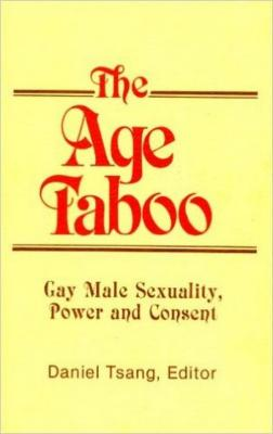 Age Taboo: Gay Male Sexuality, Power and Consent